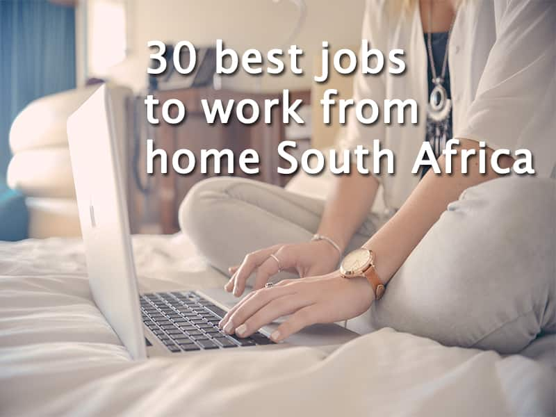 30 best jobs to work from home South Africa 2020