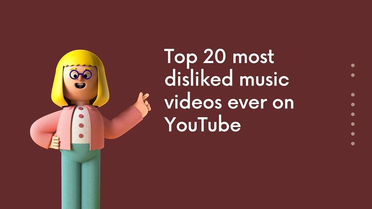 A List Of The Top 20 Most Disliked Music Videos Ever On Youtube