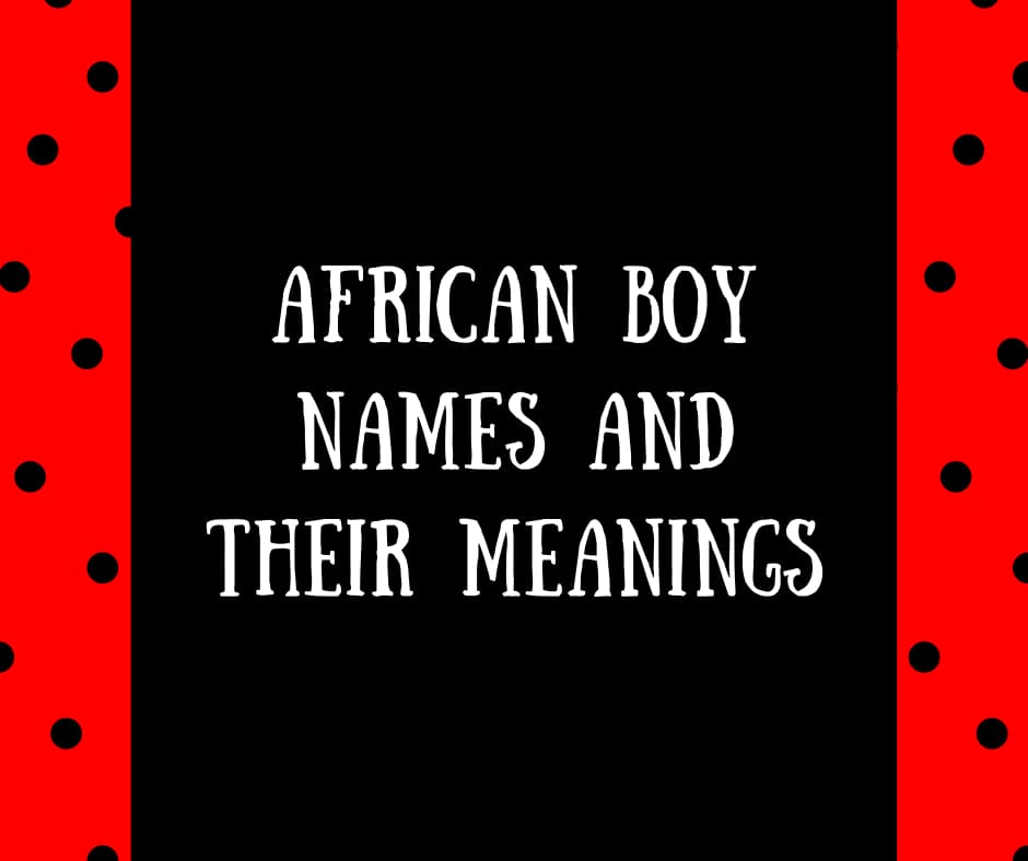 18++ African boy names meaning powerful information
