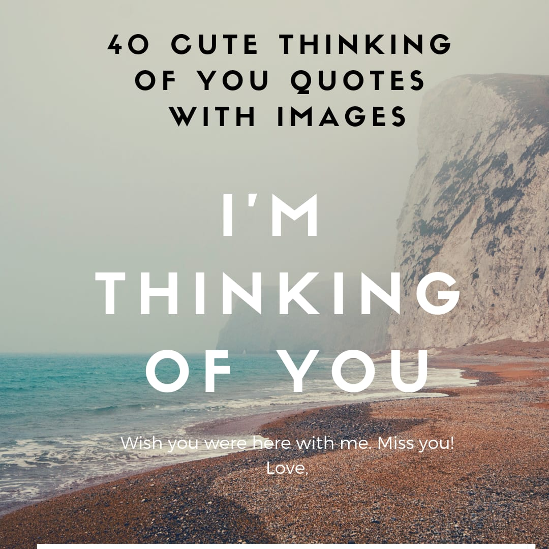 6 cute thinking of you quotes with images