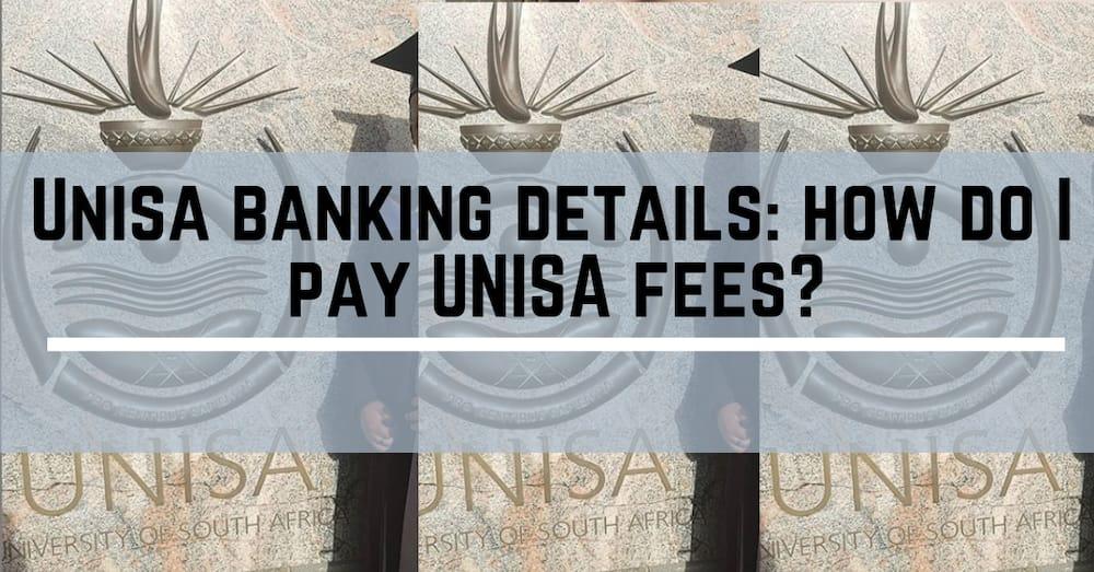 Unisa banking details: how do I pay UNISA fees?