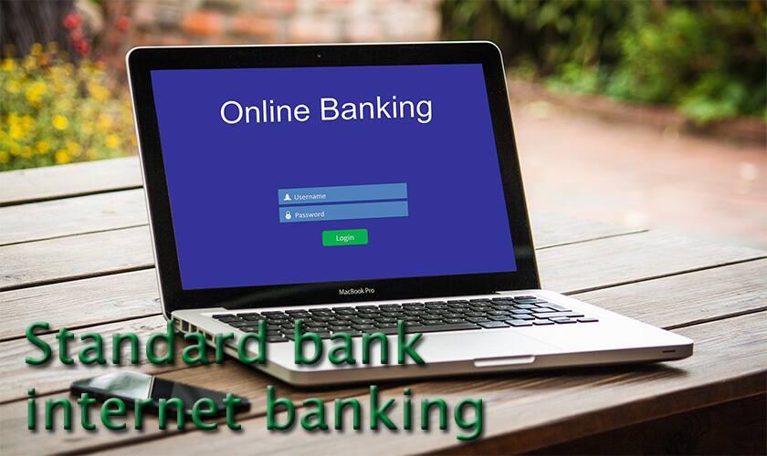 Easy guide on using StandardBank internet banking 2019