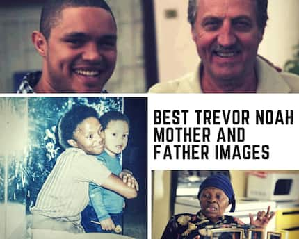 Best Trevor Noah mother and father images