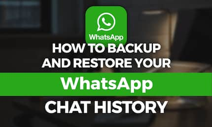 How to backup and restore WhatsApp chats