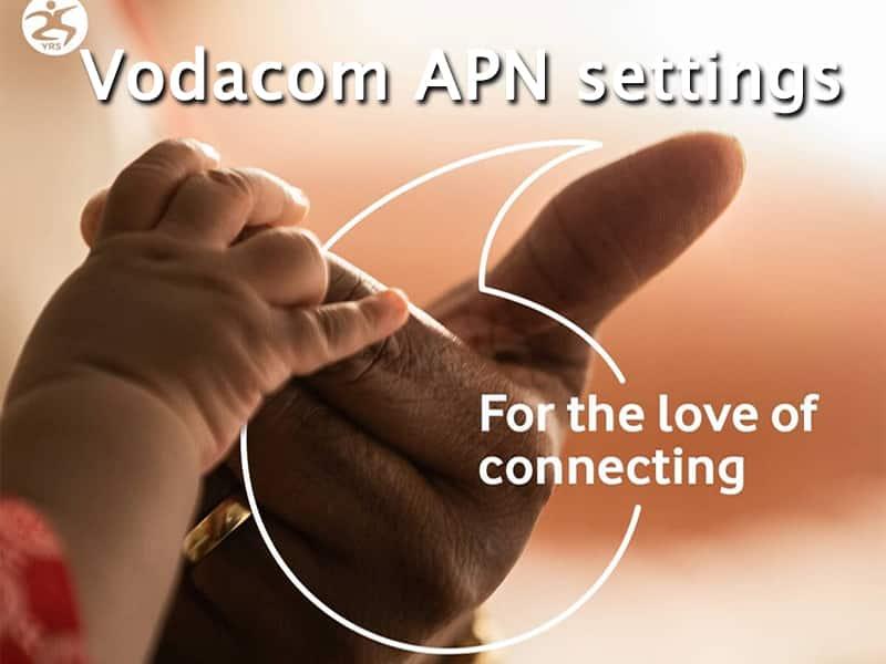 Vodacom APN settings, internet settings, 4G settings and WiFi router settings