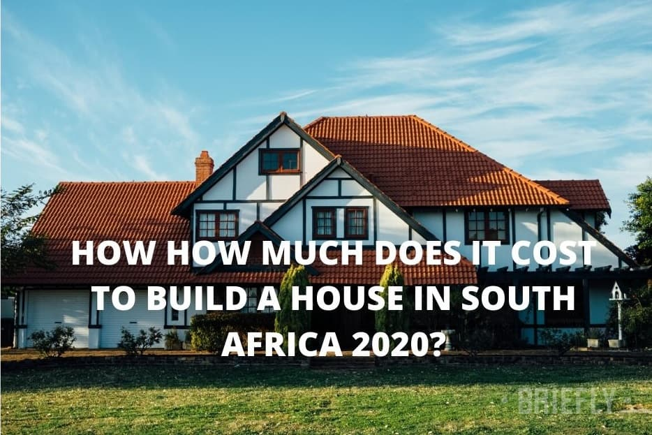 How Much Does It Cost To Build A House In South Africa 2020
