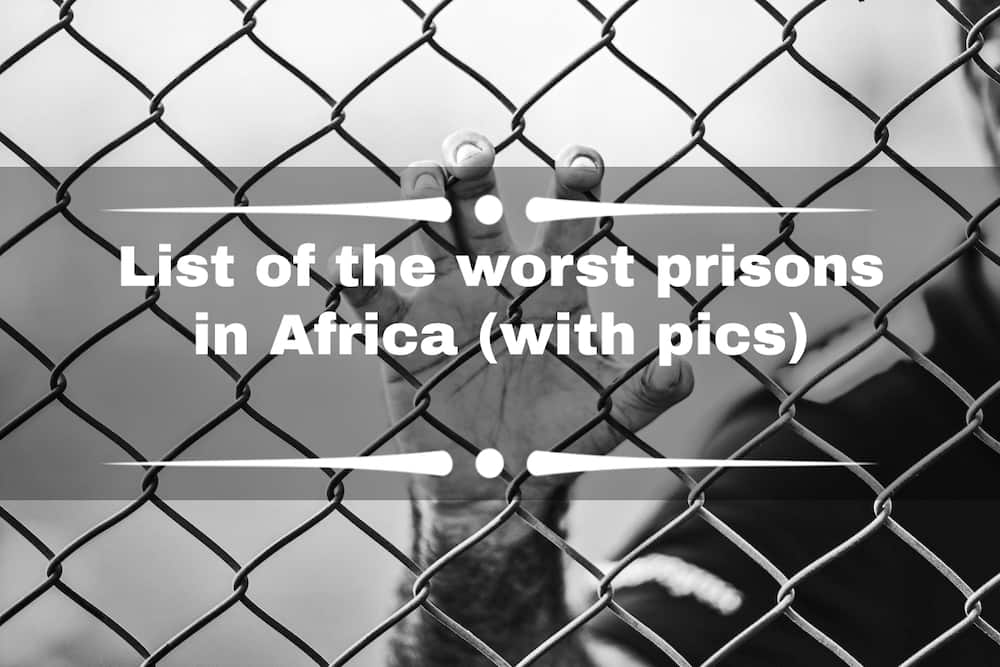 List of the worst prisons in Africa (with pics)